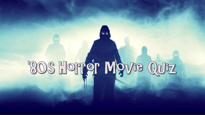 The '80s Horror Movies Trivia Quiz! (Vol  1) | Horror Geek Life